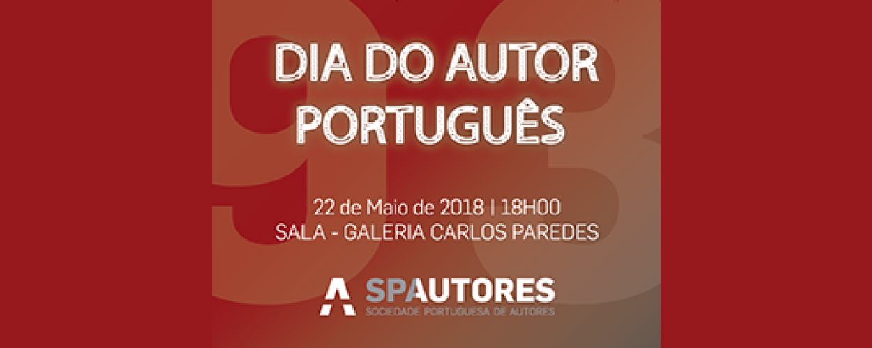 SPA will celebrate the Portuguese Author Day 2018 on May 22nd